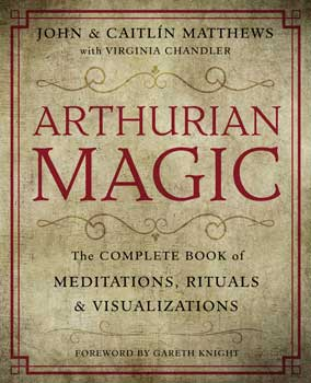 Arthurian Magic, Practical Guide by Matthews & Matthews