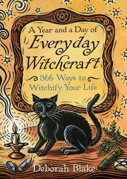 Everyday Witchcraft, Year & a Day by Deborah Blake