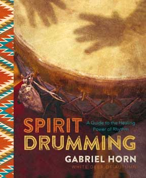 Spirit Drumming by Gabriel Horn